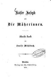 Kaiser Joseph und Die Näherinnen: Historische Novelle von Louise Mühlbach