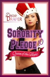 Sorority Pledge 10: Queen of the Night (New Adult, BDSM Erotic Romance)
