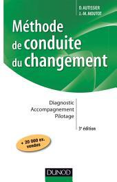 Méthode de conduite du changement - 3e éd. : Diagnostic - Accompagnement - Pilotage