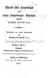 Briefe über Hamburgs und seiner Umgebungen Schicksale während der Jahre 1813 und 1814: Band 1
