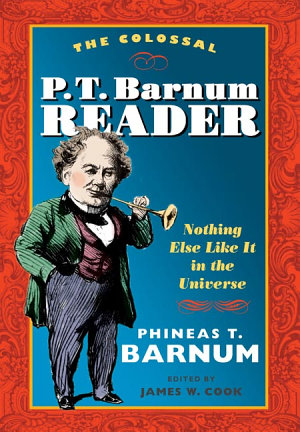 The Colossal P T  Barnum Reader