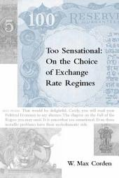 Too Sensational: On the Choice of Exchange Rate Regimes