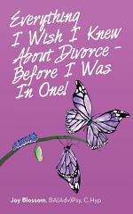 Everything I Wish I Knew About Divorce - Before I Was in One!
