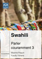 Swahili Parler couramment 3: Glossika Méthode syntaxique