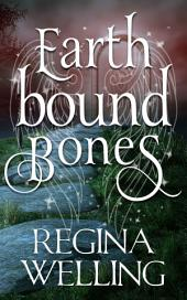 Earthbound Bones: An Earthbound Novel
