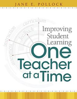 Improving Student Learning One Teacher at a Time Book