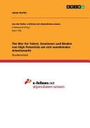 The War for Talent  Gewinnen und Binden von High Potentials am sich wandelnden Arbeitsmarkt PDF