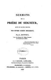 Sermons sur la prière du Seigneur, suivis de ... quatre discours sur divers subjets religieux