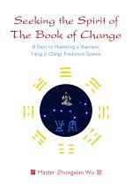 Seeking the Spirit of the Book of Change