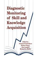 Diagnostic Monitoring of Skill and Knowledge Acquisition