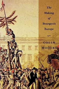 The Making of Bourgeois Europe PDF