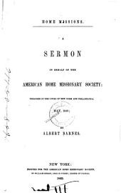 Home Missions: A Sermon in Behalf of the American Home Missionary Society: Preached in the Cities of New York and Philadelphia. May, 1849