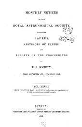 Monthly Notices of the Royal Astronomical Society: Volume 28