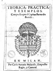 Teorica, practica, y exemplos compuestos por el Capitan Bernardino Barroso