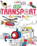 Land Sea Air Transport Coloring Book