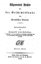 Allgemeines Archiv für die Geschichtskunde des preussischen Staates: Volume 3