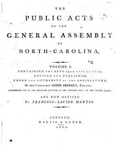 The public acts of the General Assembly of North-Carolina: volume I containing the acts from 1715 to 1790, Volumes 1-2