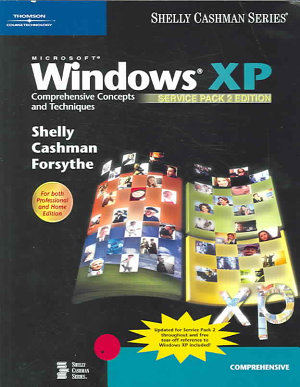 Microsoft Windows XP  Comprehensive Concepts and Techniques  Service Pack 2 Edition PDF