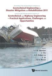 Geotechnical Engineering for Disaster Mitigation and Rehabilitation and Highway Engineering 2011: Geotechnical and Highway Engineering — Practical Applications, Challenges and Opportunities(With CD-ROM)