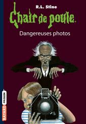 Chair de poule, Tome 3: Dangereuses photos