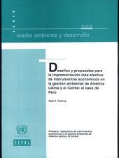Desafíos y Propuestas para la Implementación más Efectiva de Instrumentos Económicos en la Gestión Ambiental de América Latina y el Caribe: El Caso de Perú