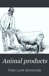 Animal Products: Their Preparation, Commercial Uses, and Value