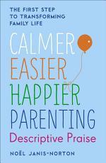 Calmer, Easier, Happier Parenting: Descriptive Praise