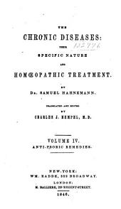 The Chronic Diseases, Their Specific Nature and Their Homeopathic Treatment: Antipsoric Remedies, Volume 4