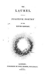 The Laurel [collected by Sara Lawrence]: Fugitive Poetry of the XIXth Century