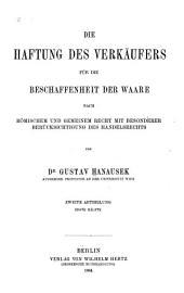 Die Haftung des Verkäufers für die Beschaffenheit der Waare: nach römischem und gemeinem Recht mit besonderer Berücksichtigung des Handelsrechts