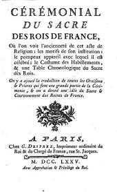 Ceremonial du sacre des rois de France ... On y a ajoute la traduction de toutes les oraisons et prieres, qui sont une grande partie de la ceremonie etc