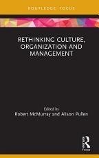 Rethinking Culture  Organization and Management PDF