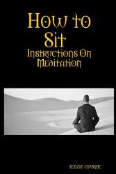 How To Sit Instructions On Meditation Book PDF