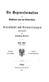 Die Gegenreformation in Westfalen und am Niederrhein: Actenstücke und Erläuterungen, Band 9