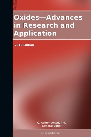 Oxides   Advances in Research and Application  2012 Edition PDF