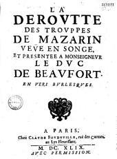 La Dérovtte des trovppes de Mazarin vevue en songe et présentée à monseignevr le dve de Beavfort : en vers bvrlesqves