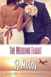 The Wedding Flight: Smoke and Laura's Wedding (Summer Lake 13)
