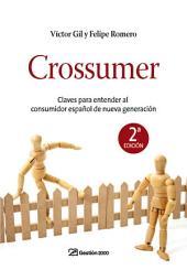 Crossumer: Claves para entender al consumidor español de nueva generación