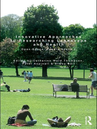 Innovative Approaches to Researching Landscape and Health PDF