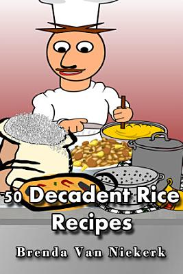 50 Decadent Rice Recipes