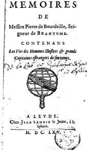 Mémoires, contenans les vies des hommes illustres et grands capitaines étrangers de son temps