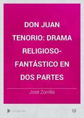 Don Juan Tenorio: drama religioso-fantástico en dos partes