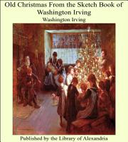 Old Christmas From the Sketch Book of Washington Irving PDF