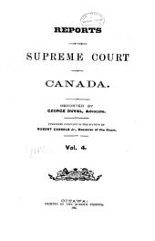 Reports of the Supreme Court of Canada: Volume 4