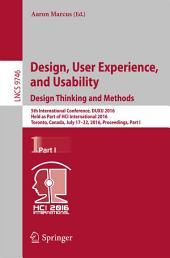 Design, User Experience, and Usability: Design Thinking and Methods: 5th International Conference, DUXU 2016, Held as Part of HCI International 2016, Toronto, Canada, July 17–22, 2016, Proceedings, Part 1