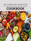 The Dukan Diet Made Easy Cookbook Book PDF