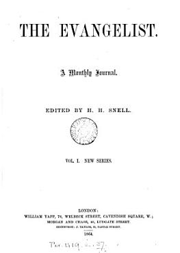 The Evangelist  New ser   ed  by H  H  Snell  3 vols PDF