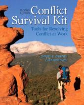 Conflict Survival Kit: Tools for Resolving Conflict at Work, Edition 2