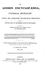 The London Encyclopaedia, Or Universal Dictionary of Science, Art, Literature, and Practical Mechanics, Comprisiong a Popular View of the Present State of Knowledge