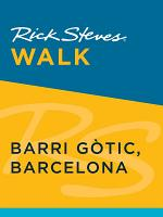 Rick Steves Walk: Barri Gòtic, Barcelona